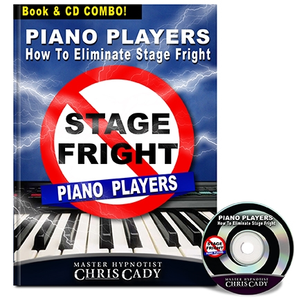piano keyboard players how to eliminate stage fright cd and book by chris cady